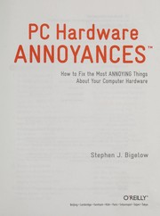 Cover of: PC hardware annoyances: how to fix the most annoying things about your computer hardware