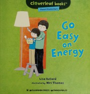 Cover of: Go easy on energy | Lisa Bullard