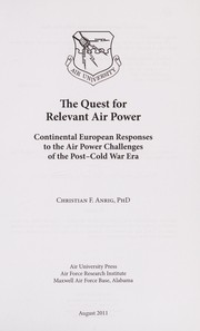 Cover of: The quest for relevant air power | Christian F. Anrig