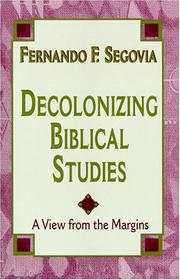 Cover of: Decolonizing Biblical Studies | Fernando F. Segovia