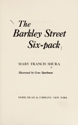 The Barkley Street six-pack by Mary Francis Shura