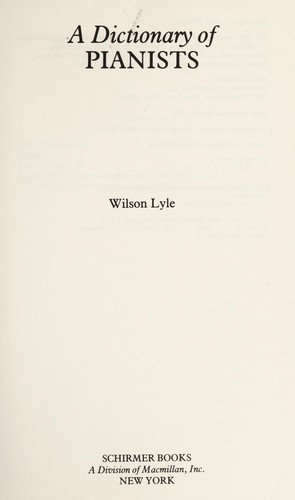 A dictionary of pianists by Wilson Lyle