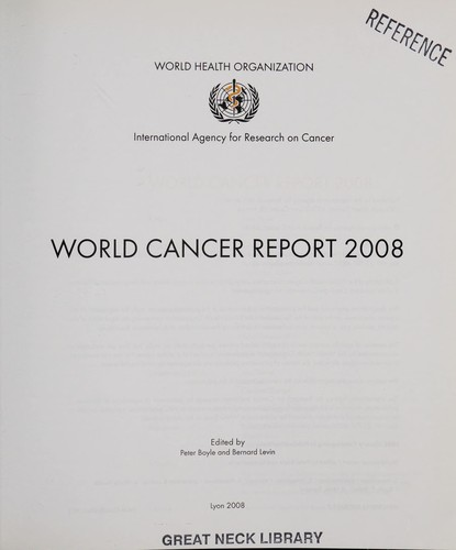 World cancer report 2008 by edited by Peter Boyle and Bernard Levin.