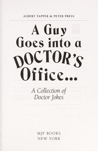 A  GUY GOES INTO A DOCTOR'S OFFICE by