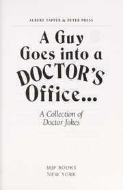Cover of: A  GUY GOES INTO A DOCTOR'S OFFICE |