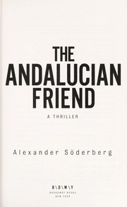 Cover of: The Andalucian friend | Alexander Söderberg