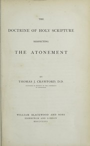 Cover of: The doctrine of Holy Scripture respecting the atonement | Crawford, Thomas J.