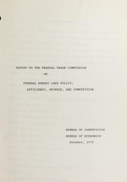 Cover of: Report to the Federal Trade Commission on Federal energy land policy | United States. Bureau of Competition