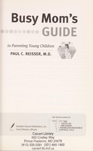 Busy mom's guide to parenting young children by Paul C. Reisser