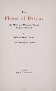 Cover of: The flower of destiny | William Dana Orcutt
