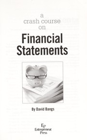 Cover of: A Crash course on financial statements | David H. Bangs