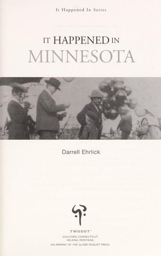 It Happened in Minnesota by Darrell Ehrlick