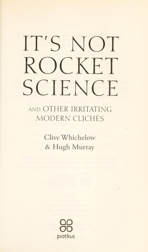 It's not rocket science by Clive Whichelow