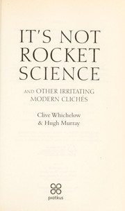Cover of: It's not rocket science | Clive Whichelow