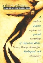 Cover of: A Third Testament: a modern pilgrim explores the spiritual wanderings of Augustine, Blake, Pascal, Tolstoy, Bonhoeffer, Kierkegaard, and Dostoevsky