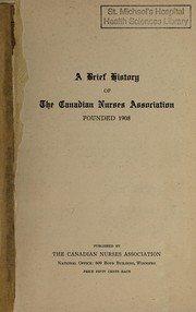 Cover of: A brief history of the Canadian Nurses Association, founded 1908
