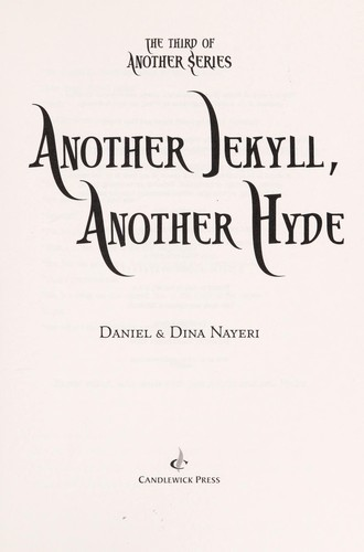 Another Jekyll, another Hyde by Daniel Nayeri