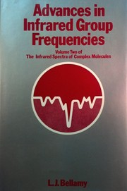 Cover of: Advances in infrared group frequencies | L. J. Bellamy
