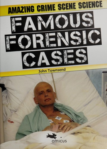 Famous forensic cases by Townsend, John