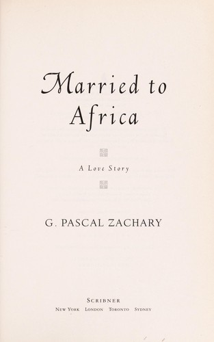 Married to Africa by G. Pascal Zachary