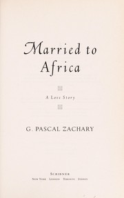 Cover of: Married to Africa | G. Pascal Zachary