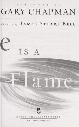 Love is a flame by James S. Bell