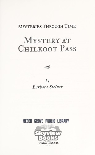 Mystery at Chilkoot Pass by Barbara Annette Steiner