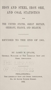 Cover of: Iron and steel, iron ore, and coal statistics for the United States, Great Britain, Germany, France, and Belgium