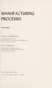 Manufacturing processes by Myron L. Begeman