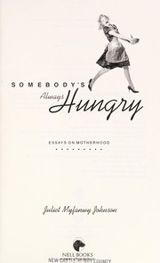 Cover of: Somebody's always hungry | Juliet Johnson