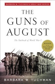 Cover of: The Guns of August / B.W. Tuchman