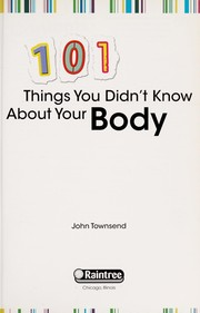 Cover of: 101 things you didn't know about your body