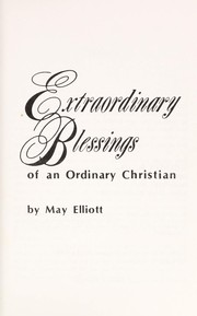 Cover of: Extraordinary blessings of an ordinary Christian