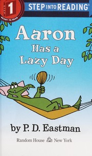 Cover of: Aaron has a lazy day | P. D. Eastman