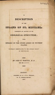 Cover of: A description of the island of St. Michael, comprising an account of its geological structure; with remarks on the other Azores or Western Islands