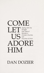 Cover of: Come let us adore Him | Dan Dozier