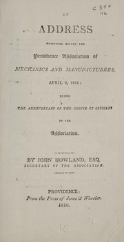 Cover of: An address delivered before the Providence Association of Mechanics and Manufacturers, April 9, 1810: being the anniversary of the choice of officers in the association