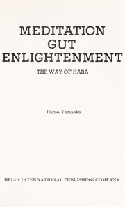 Cover of: Meditation gut enlightenment | Haruo Yamaoka