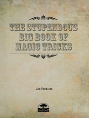 Cover of: The stupendous big book of magic tricks | Jon Tremaine