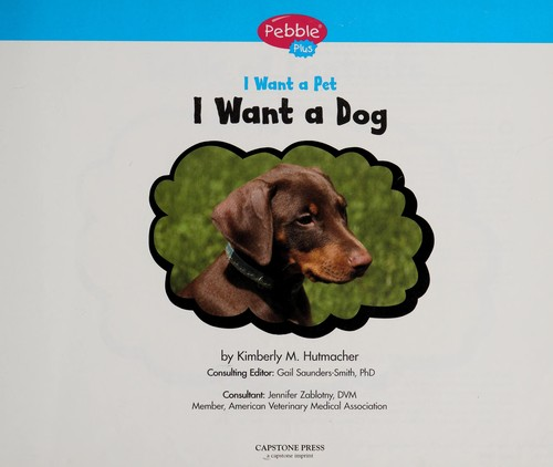 I want a dog by Kimberly Hutmacher