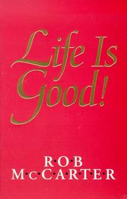Cover of: Life Is Good! | Rob McCarter