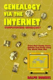 Cover of: Genealogy Via the Internet: Tracing Your Family Roots Quickly and Easily