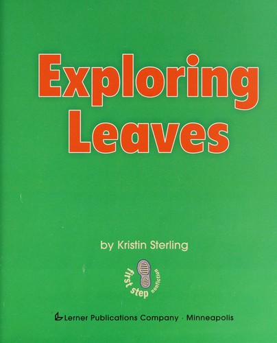 Exploring leaves by Kristin Sterling