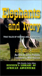 Elephants and Ivory by John Alfred Jordan, John Prebble, Mike Resnick