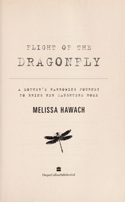 Cover of: Flight of the dragonfly | Melissa Hawach