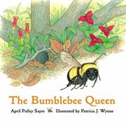 Cover of: The bumblebee queen | April Pulley Sayre