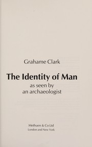 Cover of: The identity of man: as seen by an archaeologist