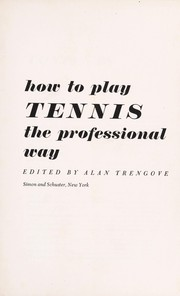 Cover of: TEN GREAT CHAMPIONS TEACH YOU HOW TO PLAY TENNIS THE PROFESSIONAL WAY |