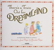 Cover of: There's a train out for dreamland | Frederich H. Heider