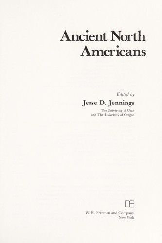 Ancient North Americans by edited by Jesse D. Jennings.